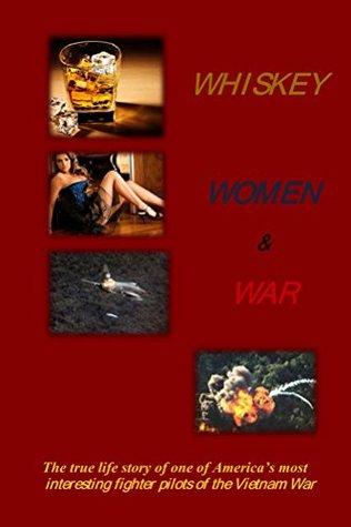 Whiskey Women & War