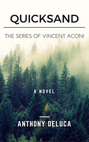 QUICKSAND: THE SERIES OF VINCENT ACONI (A VINCENT ACONI NOVEL Book 1)