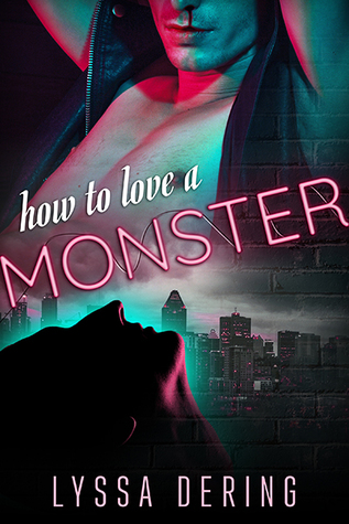 Recent Release Review : How To Love A Monster By Lyssa Dering