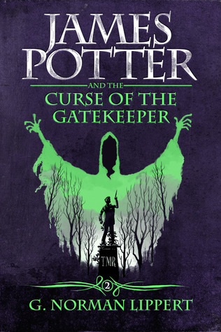 James Potter and the Curse of the Gatekeeper by G. Norman Lippert