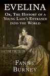 Book cover for Evelina: Or, The History of a Young Lady's Entrance into the World