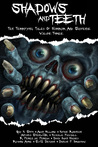 Shadows And Teeth, Volume 3