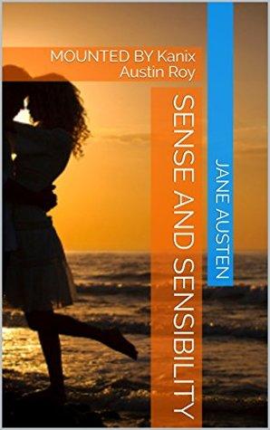 SENSE AND SENSIBILITY: MOUNTED BY Kanix Austin Roy