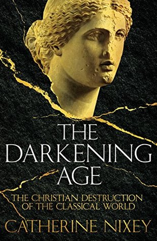 Image result for The Darkening Age by Catherine Nixey — pagan persecutions