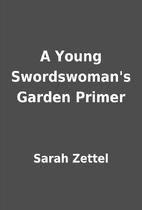 A Young Swordswoman's Garden Primer
