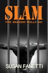 Slam (Brazen Bulls MC, #3)