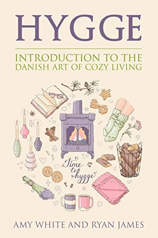 Hygge: Introduction to the Danish Art of Cozy Living (Hygge #1)