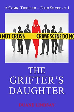 The Grifter's Daughter (Dani Silver Comic Thriller Book 1)