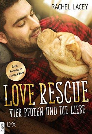 Love Rescue - Vier Pfoten und die Liebe: Zwei Romane in einem eBook