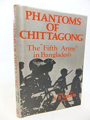Phantoms of Chitagong - The Fifth Army in Bangladesh