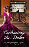 Enchanting the Duke (His Majesty's Hounds #5)