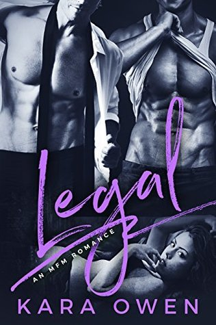 Legal An MFM Menage Romance by Kara Owen