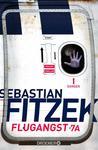 Flugangst 7A by Sebastian Fitzek