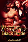 Dragon's Black Bride by Miss Brandy K.