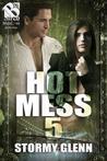 Hot Mess 5 (Hot Mess, #5)