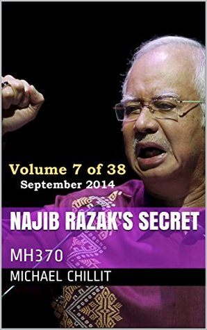 Najib Razak's Secret: MH370 (The Tweetsville Chronicles Book 92014)