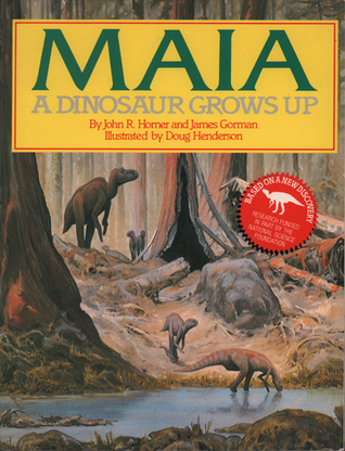 Maia: A Dinosaur Grows Up