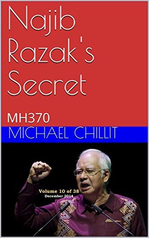 Najib Razak's Secret: MH370 (The Tweetsville Chronicles Book 102014)
