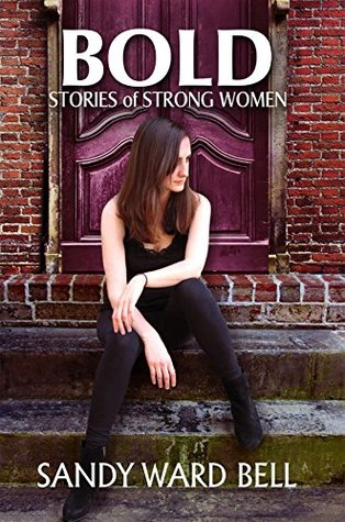 Bold: Stories of Strong Women