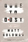 Gone to Dust: A Novel