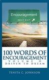 100 Words of Encouragement II: Driven to Dream