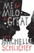 Me & Milo the Great by Michelle Schlicher