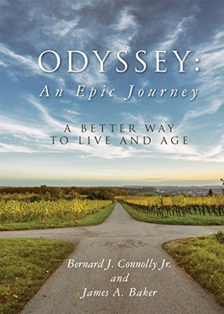 Odyssey: An Epic Journey: A Better Way To Live And Age