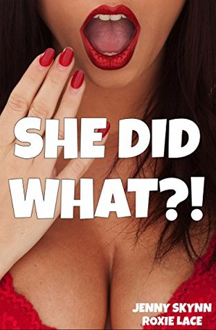 SHE DID WHAT?! - A TABOO COLLECTION!