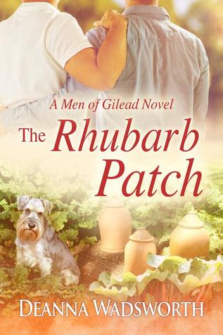 Release Day Review: The Rhubarb Patch(Men of Gilead) by Deanna Wadsworth