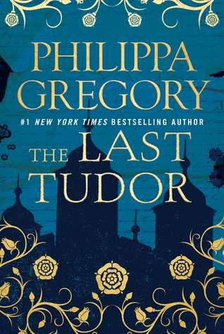 The Last Tudor (The Plantagenet and Tudor Novels, #15)