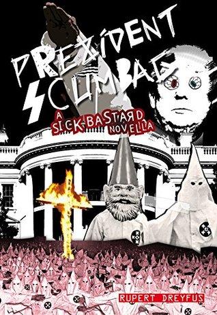 Prezident Scumbag!: A Sick Bastard Novella