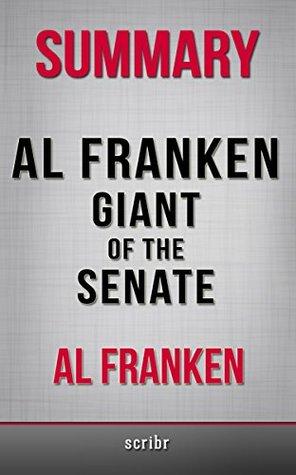 Summary: Al Franken, Giant of the Senate by Al Franken