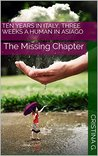 Ten Years in Italy, Three Weeks a Human in Asiago: The Missing Chapter