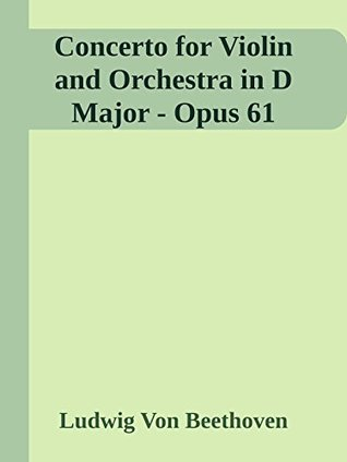 Concerto for Violin and Orchestra in D Major - Opus 61: Sheet Music