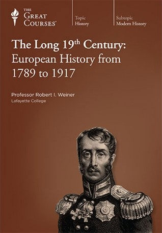 the-long-19th-century-european-history-from-1789-to-1917-great-courses-8190