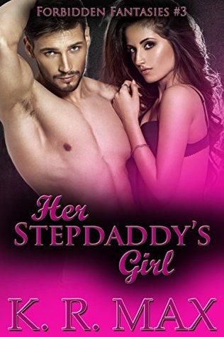 Her Stepdaddy's Girl (Forbidden Fantasies, #3)