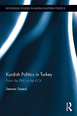 Kurdish Politics in Turkey: From the PKK to the KCK
