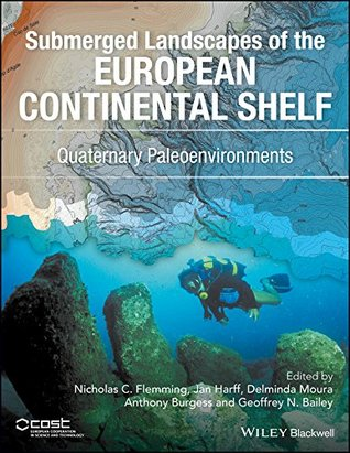 Submerged Landscapes of the European Continental Shelf: Quaternary Paleoenvironments: 1