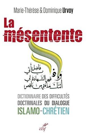 La mésentente: Dictionnaire des difficultés doctrinales du dialogue islamo-chrétien