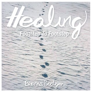 Healing Footstep to Footstep by Brianna Bedigian