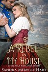 A Rebel in My House - Civil War Romance Series