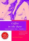 Coffee in the Raw: Naked Student Tales - Number 5