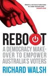 Reboot: A Democracy Makeover to Empower Australia's Voters