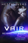 Vair: Beyond the X-Club