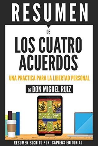Resumen de Los Cuatro Acuerdos: Una Guia Practica Para La Libertad Personal, De Don Miguel Ruiz: