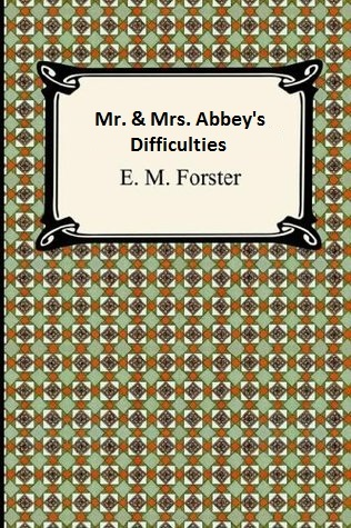 Mr. & Mrs. Abbey's Difficulties