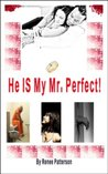 He IS My Mr. Perfect! - Not So Perfect After All