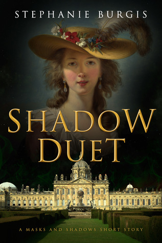 book cover: Shadow Duet (a short story sequel to Masks and Shadows) by Stephanie Burgis