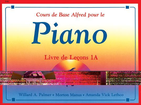 Alfred's Basic Piano Library Lesson Book, Bk 1a: French Language Edition