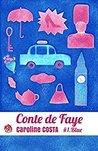 conte de faye by Caroline Costa